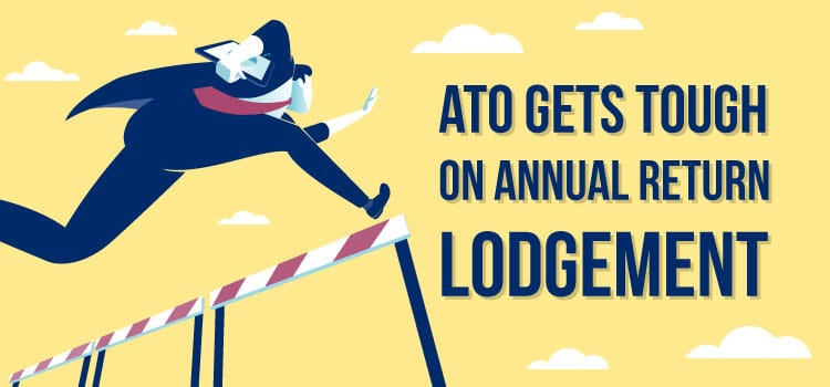 ATO gets tough on annual return lodgement