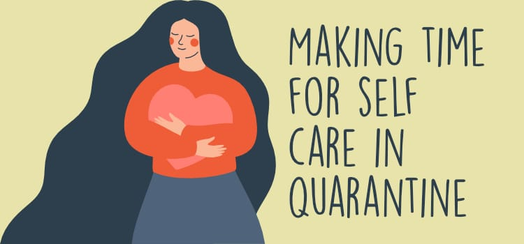 Making time for self-care in quarantine