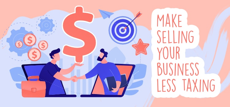 Make selling your business less taxing